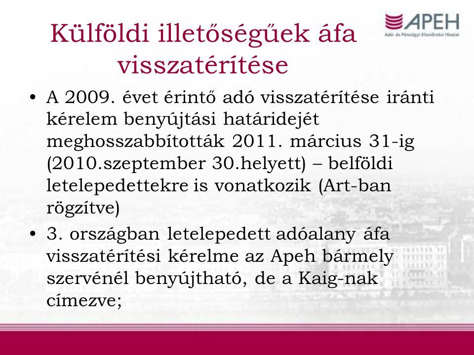 Külföldi illetőségűek áfa visszatérítése A 2009.