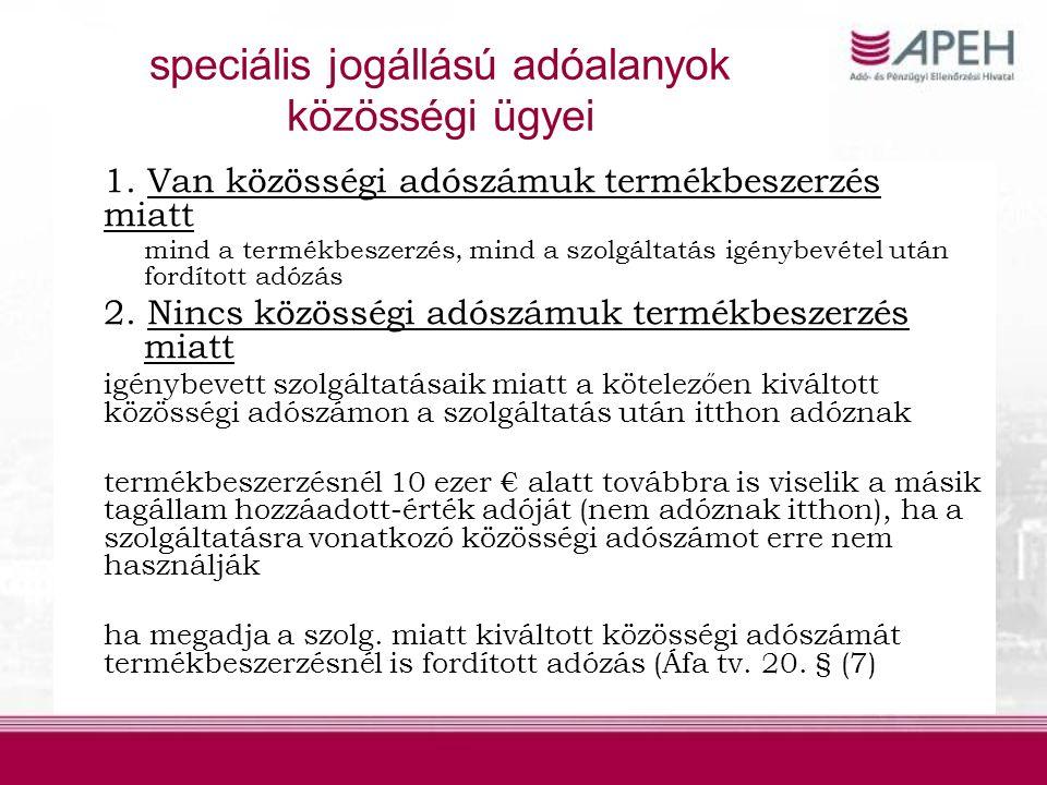speciális jogállású adóalanyok közösségi ügyei 1.