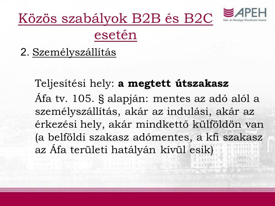 Közös szabályok B2B és B2C esetén 2. Személyszállítás Teljesítési hely: a megtett útszakasz Áfa tv.