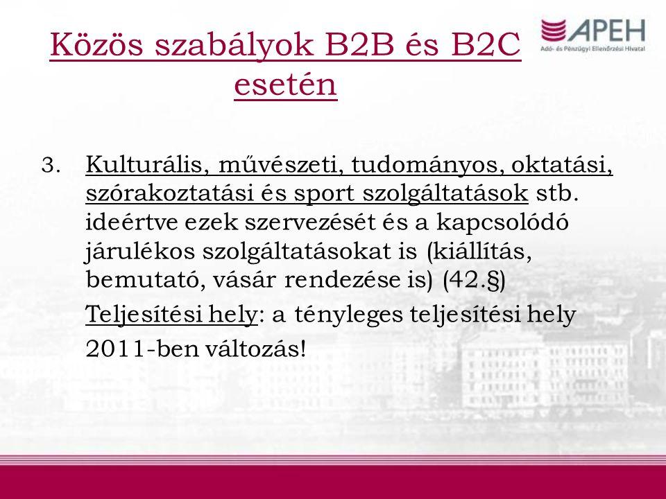 Közös szabályok B2B és B2C esetén 3.
