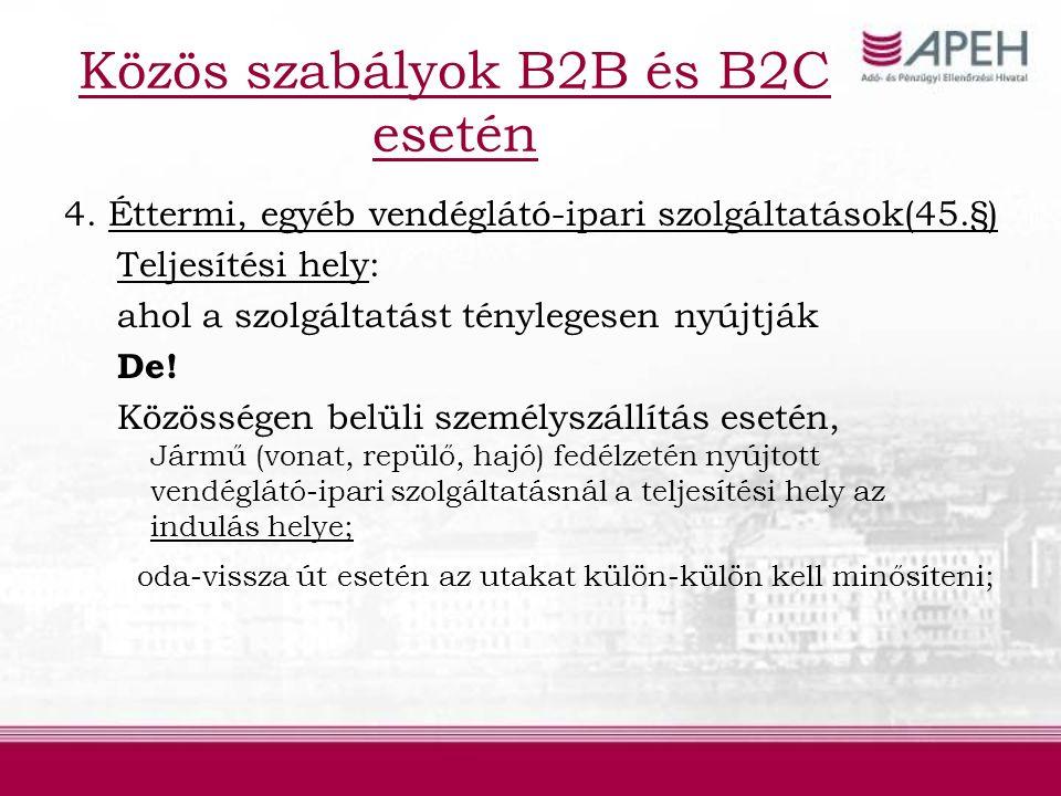 Közös szabályok B2B és B2C esetén 4.