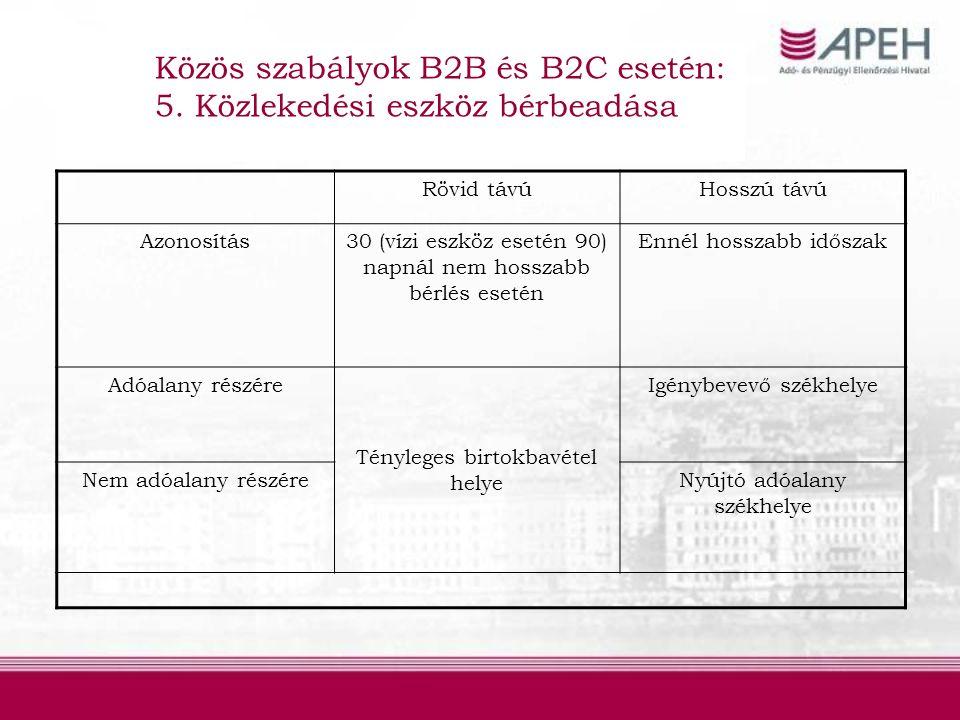Közös szabályok B2B és B2C esetén: 5.