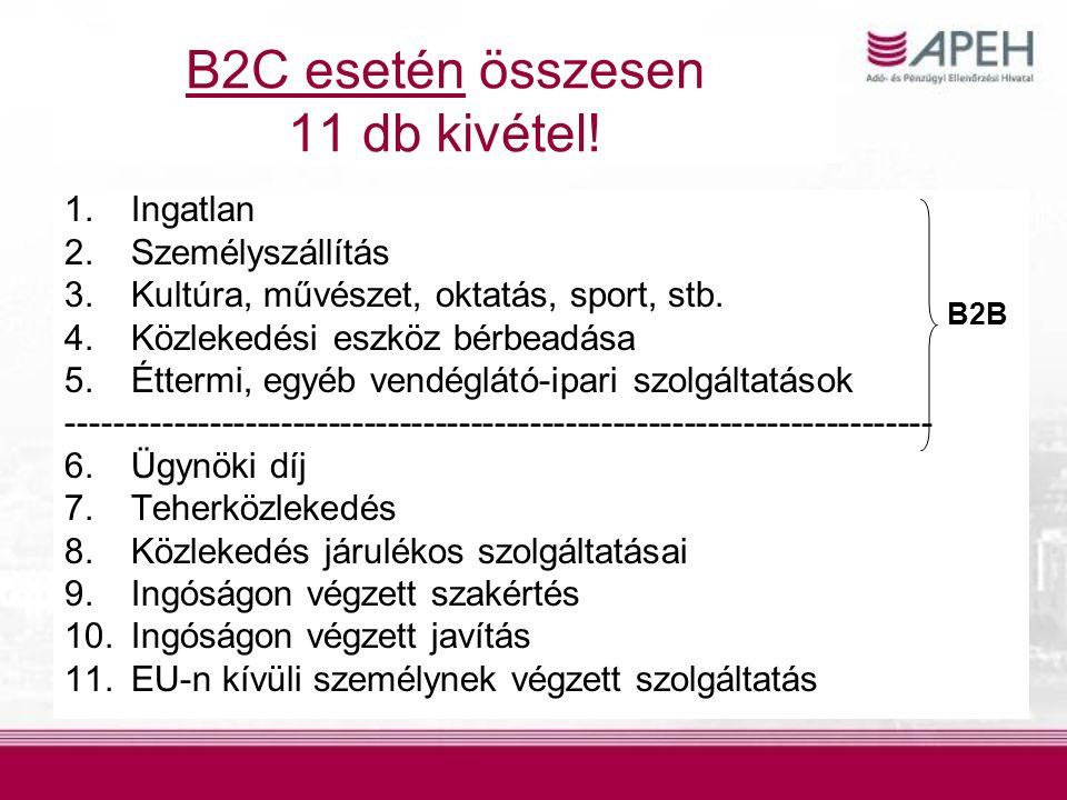 B2C esetén összesen 11 db kivétel.