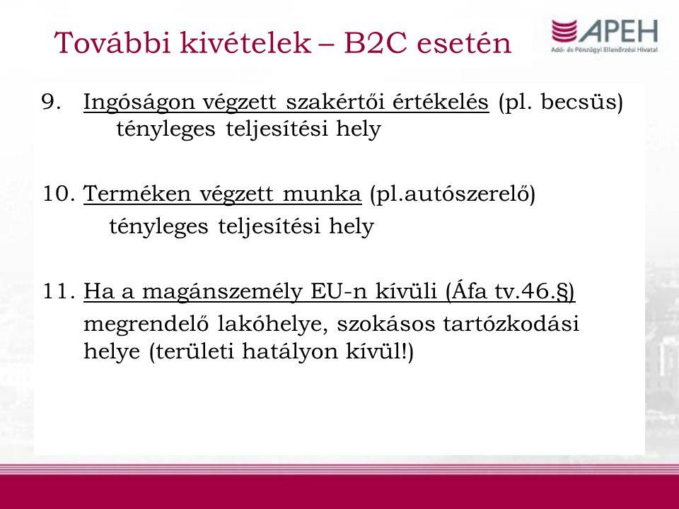 További kivételek – B2C esetén 9.Ingóságon végzett szakértői értékelés (pl.