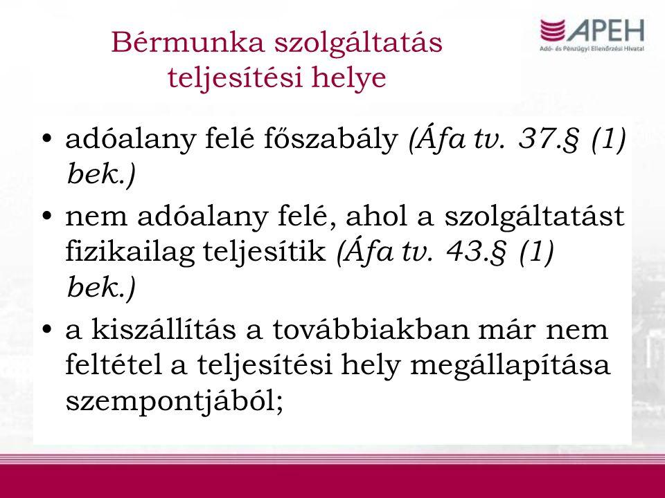 Bérmunka szolgáltatás teljesítési helye adóalany felé főszabály (Áfa tv.