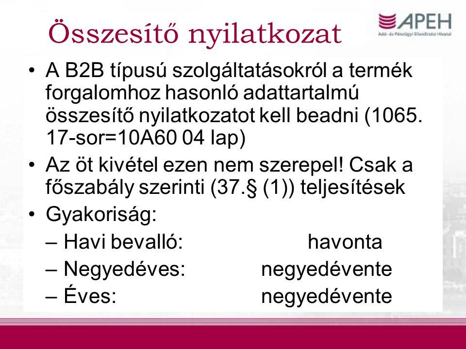 Összesítő nyilatkozat A B2B típusú szolgáltatásokról a termék forgalomhoz hasonló adattartalmú összesítő nyilatkozatot kell beadni (1065.