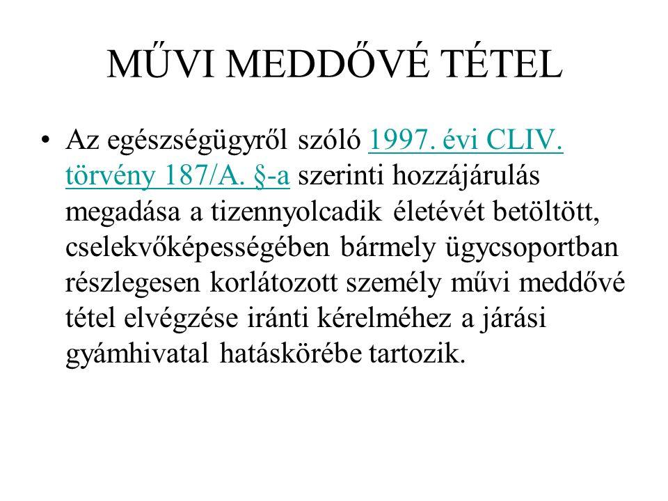 MŰVI MEDDŐVÉ TÉTEL Az egészségügyről szóló 1997. évi CLIV. törvény 187/A. §-a szerinti hozzájárulás megadása a tizennyolcadik életévét betöltött, csel