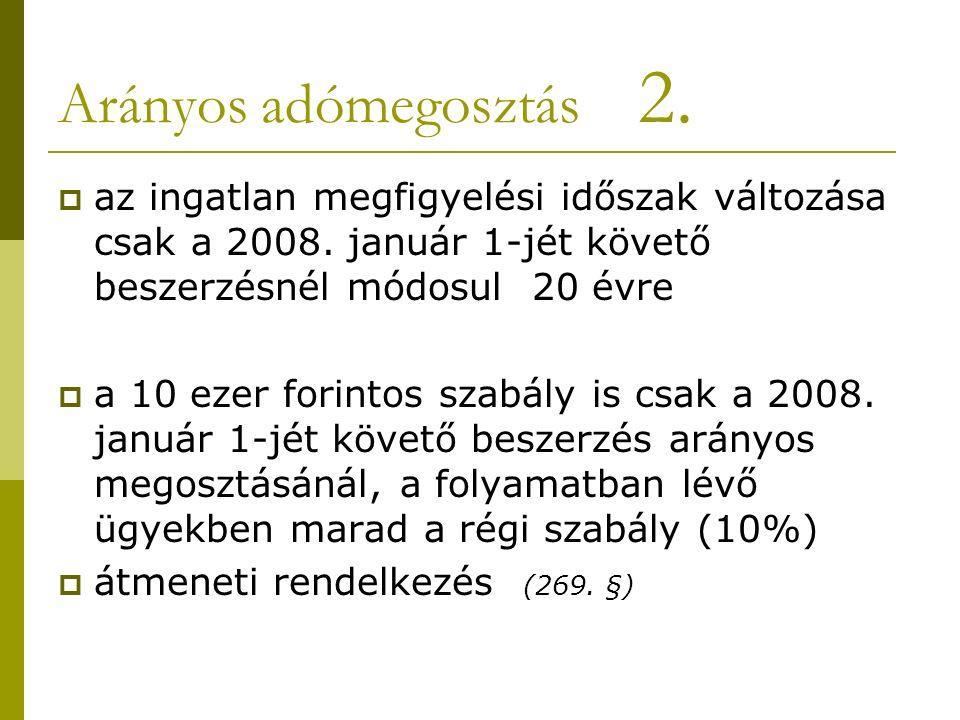 Arányos adómegosztás 2.  az ingatlan megfigyelési időszak változása csak a 2008.