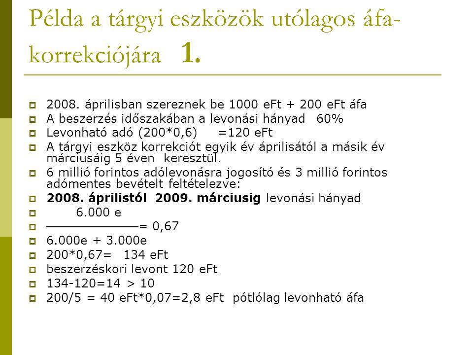 Példa a tárgyi eszközök utólagos áfa- korrekciójára 1.