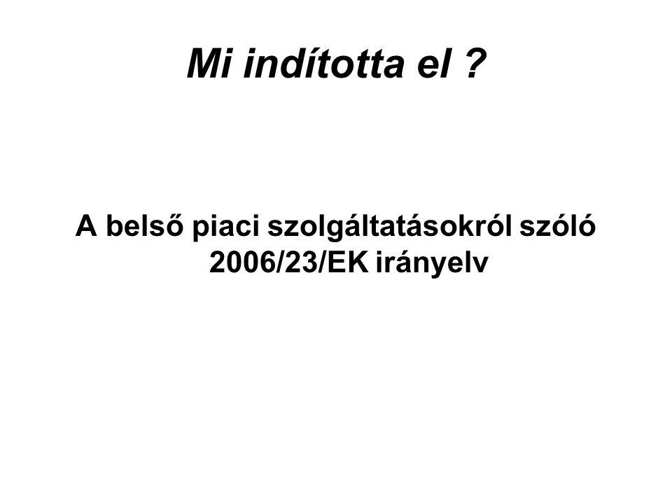 Mi indította el A belső piaci szolgáltatásokról szóló 2006/23/EK irányelv