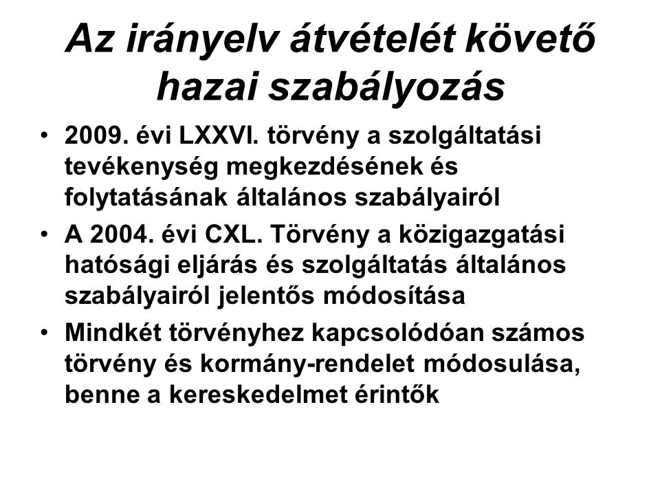 Az irányelv átvételét követő hazai szabályozás 2009.