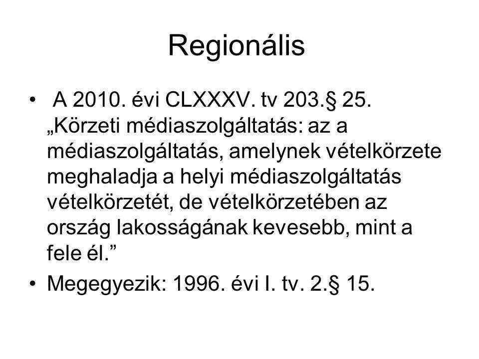 Regionális A 2010. évi CLXXXV. tv 203.§ 25.