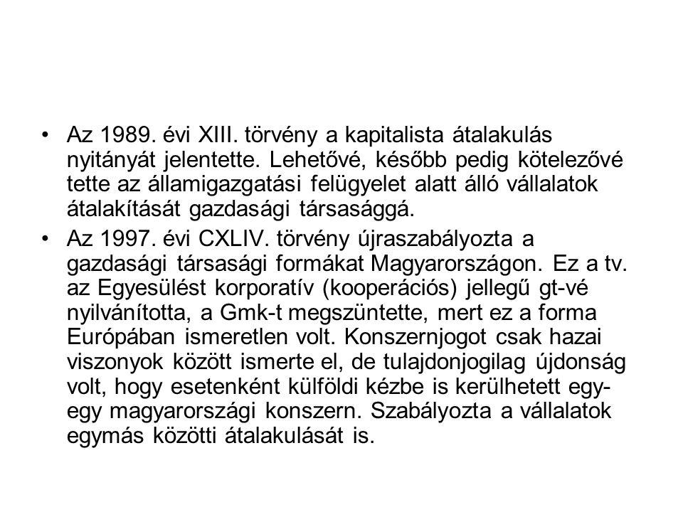 Az 1989.évi XIII. törvény a kapitalista átalakulás nyitányát jelentette.