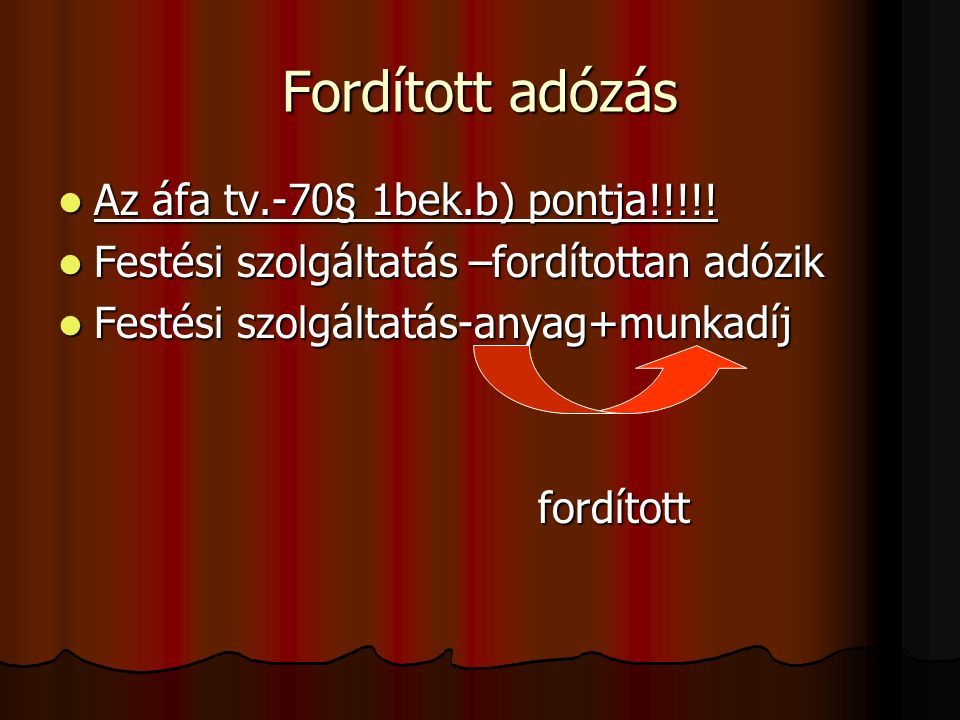 Fordított adózás Az áfa tv.-70§ 1bek.b) pontja!!!!.