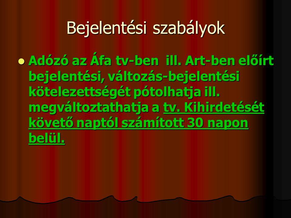 Bejelentési szabályok Adózó az Áfa tv-ben ill.