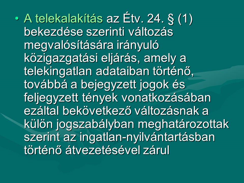 A telekalakítás az Étv. 24.