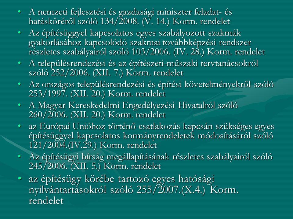 A nemzeti fejlesztési és gazdasági miniszter feladat- és hatásköréről szóló 134/2008.