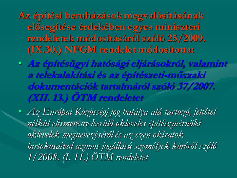 Az építési beruházások megvalósításának elősegítése érdekében egyes miniszteri rendeletek módosításáról szóló 25/2009.