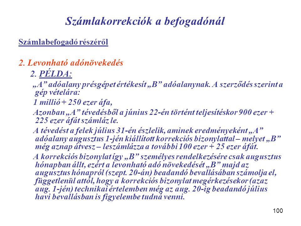 100 Számlakorrekciók a befogadónál Számlabefogadó részéről 2.
