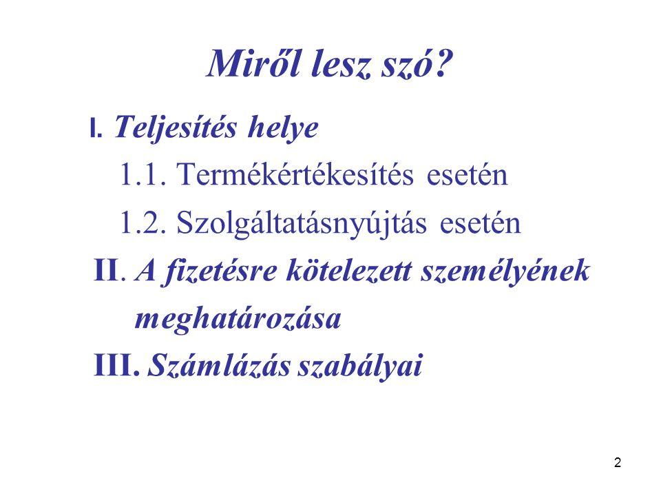 23 Távolsági értékesítések ÁFA törvény 29.-31.