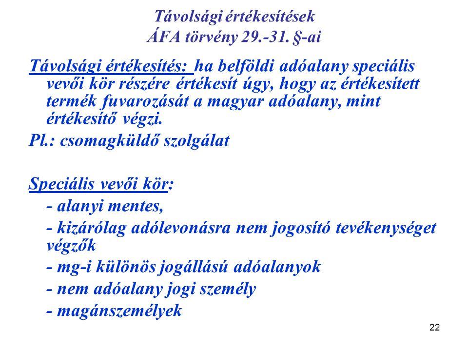 22 Távolsági értékesítések ÁFA törvény 29.-31.