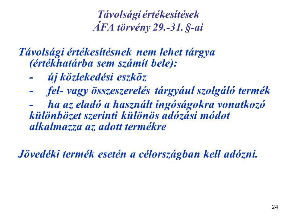 24 Távolsági értékesítések ÁFA törvény 29.-31.