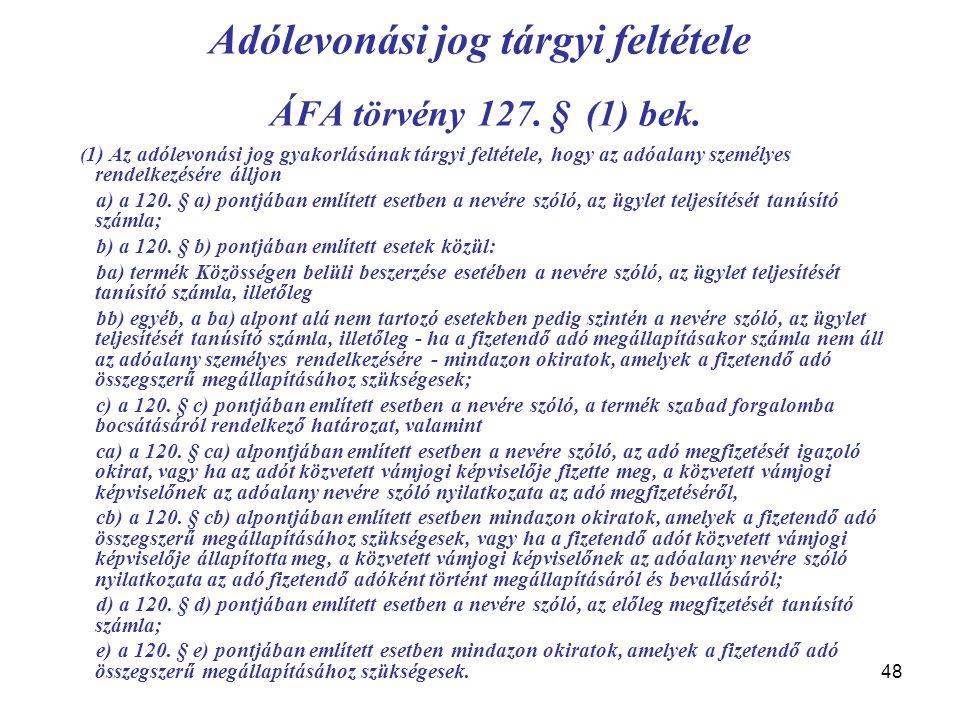 48 Adólevonási jog tárgyi feltétele ÁFA törvény 127.