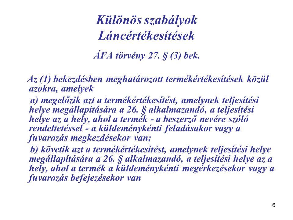 37 Különös szabályok Teherfuvarozás ÁFA törvény 41.