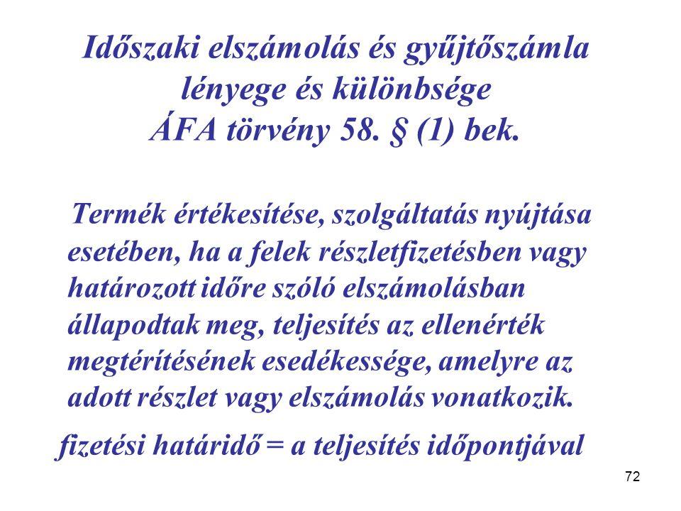72 Időszaki elszámolás és gyűjtőszámla lényege és különbsége ÁFA törvény 58.