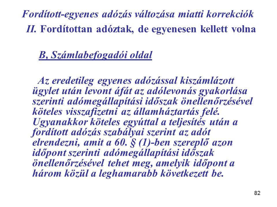 82 Fordított-egyenes adózás változása miatti korrekciók II.