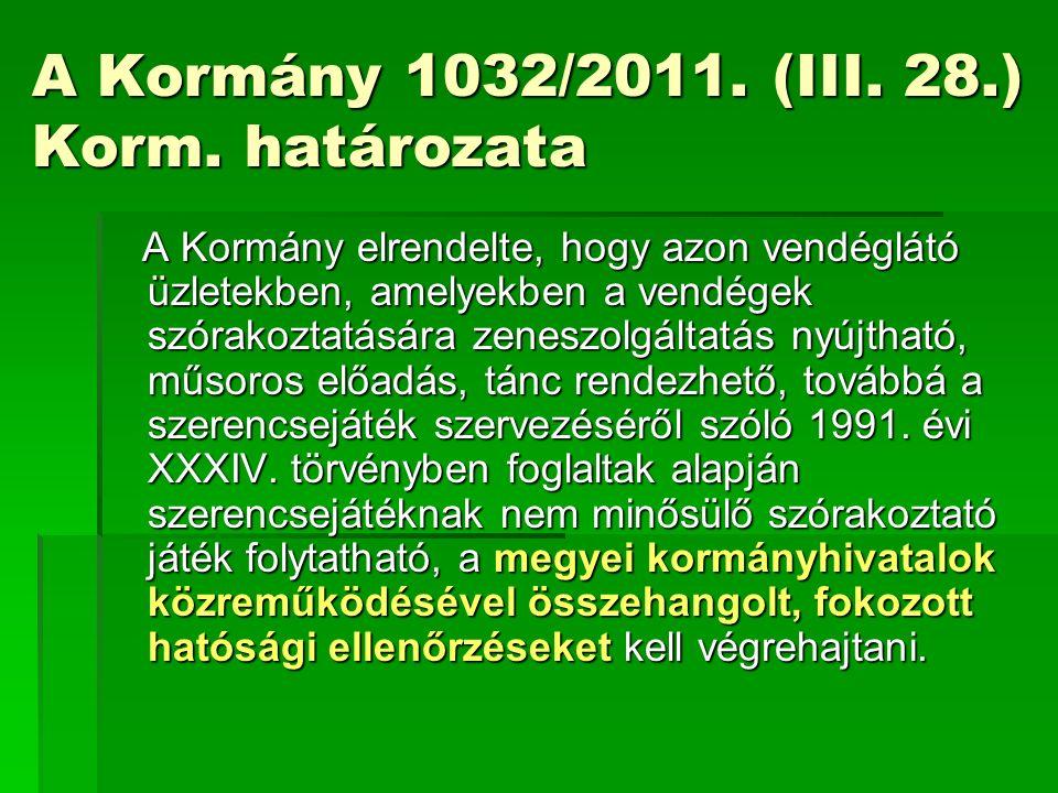 A Kormány 1032/2011.(III. 28.) Korm.
