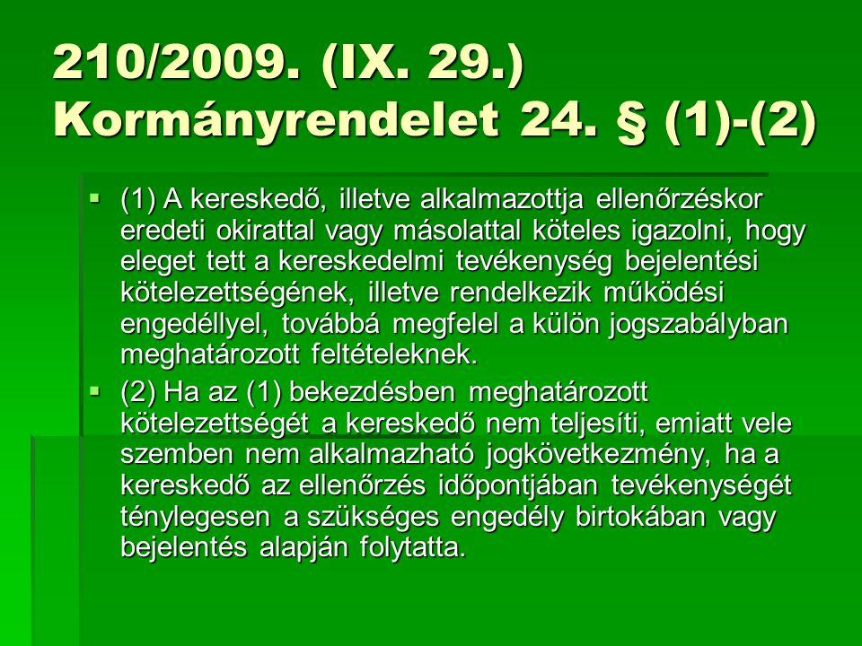 210/2009.(IX. 29.) Kormányrendelet 10.