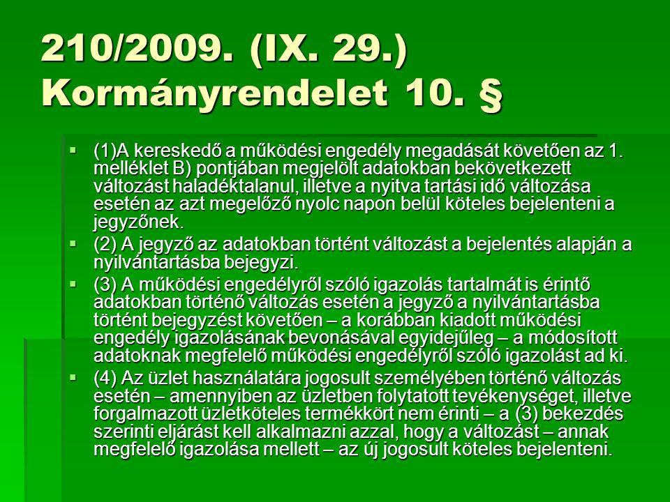 210/2009. (IX. 29.) Kormányrendelet 10.