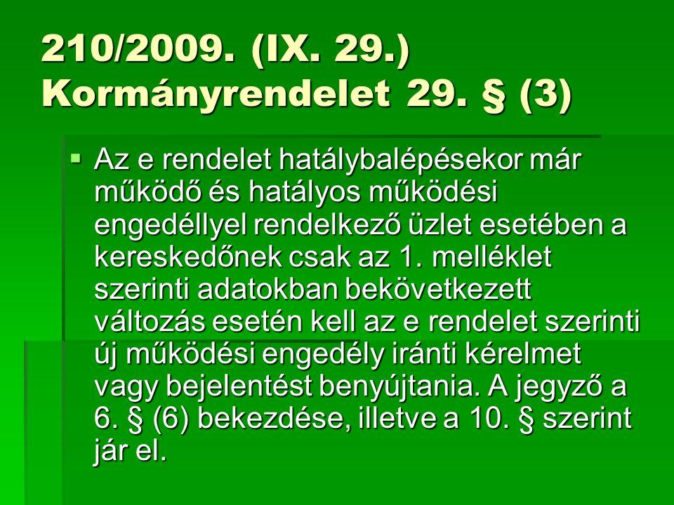 210/2009. (IX. 29.) Kormányrendelet 29.
