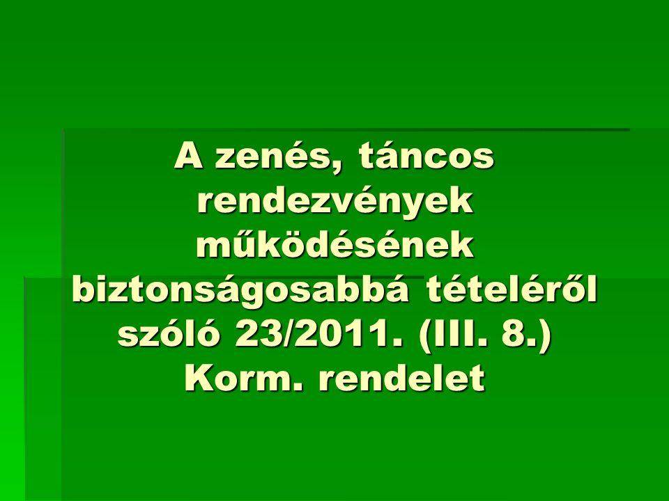 A zenés, táncos rendezvények működésének biztonságosabbá tételéről szóló 23/2011.