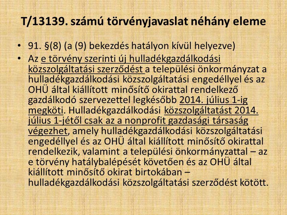 T/13139. számú törvényjavaslat néhány eleme 91.
