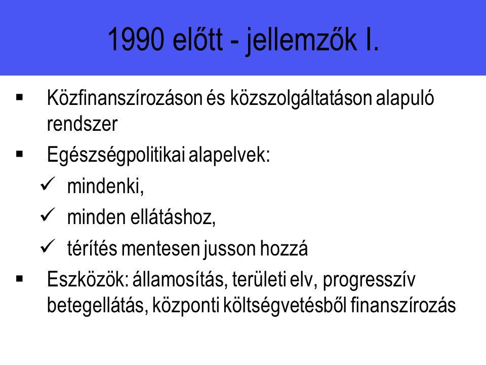1990 előtt - jellemzők I.