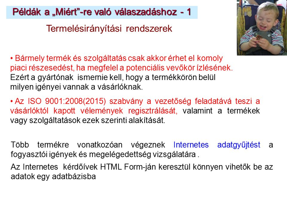 Vegyészmérnöki Konferencia 2002., Kolozsvár Internetes adatgyűjtés a szerveren futó PHP programmal Szerver:knight.kit.bme.hu és PHP program: folyamatos adatgyűjtés Az Internetes kérdőívek kitöltése, adatok letöltése bármely távoli gépről