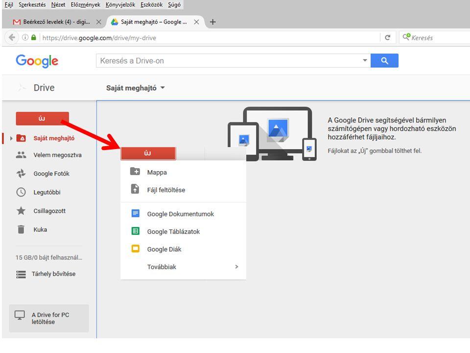 Mappa vagy dokumentum létrehozása a saját meghajtón: Google Dokumentum – szöveges, Word Google Táblázat – Excel Google Diák – prezentáció, Powerpoint