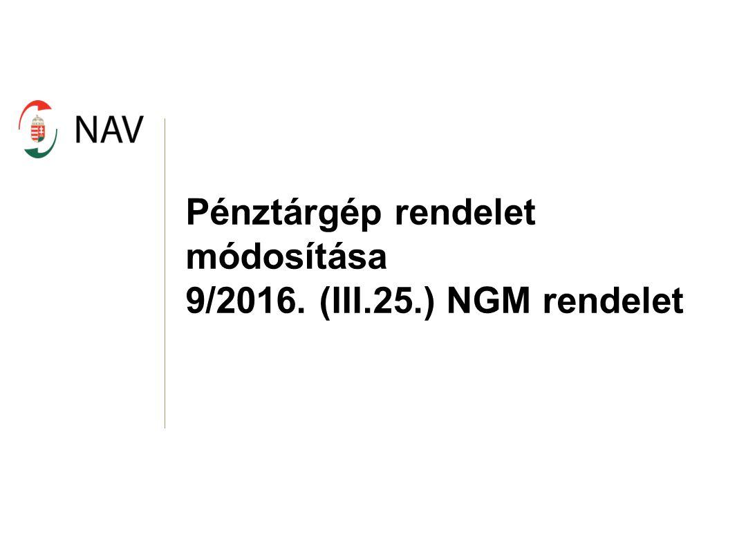 Pénztárgép rendelet módosítása 9/2016. (III.25.) NGM rendelet