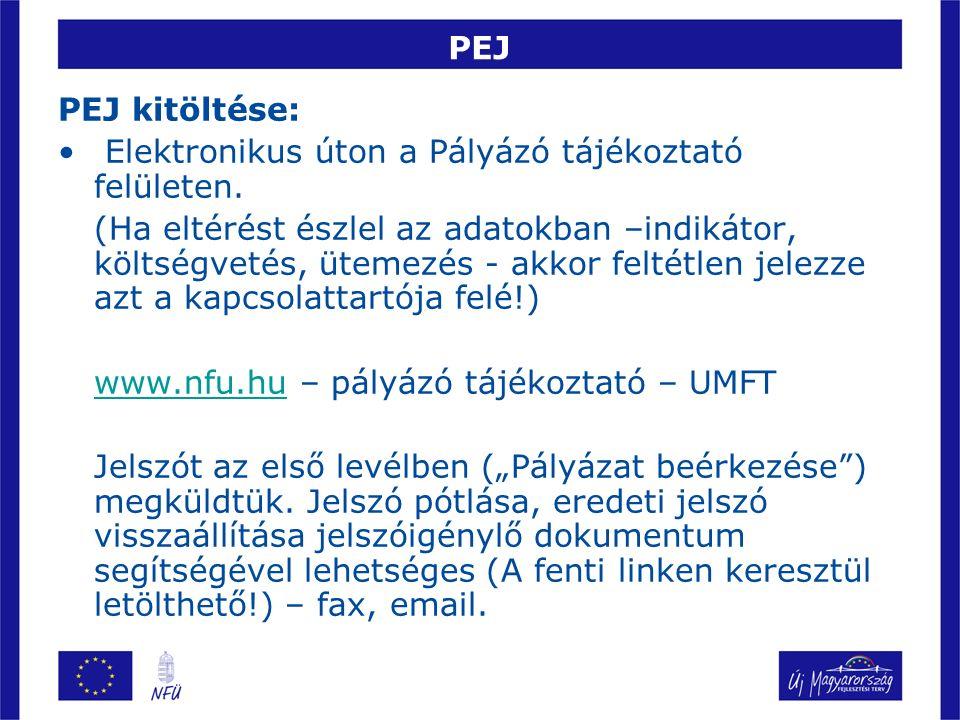 PEJ PEJ kitöltése: Elektronikus úton a Pályázó tájékoztató felületen.