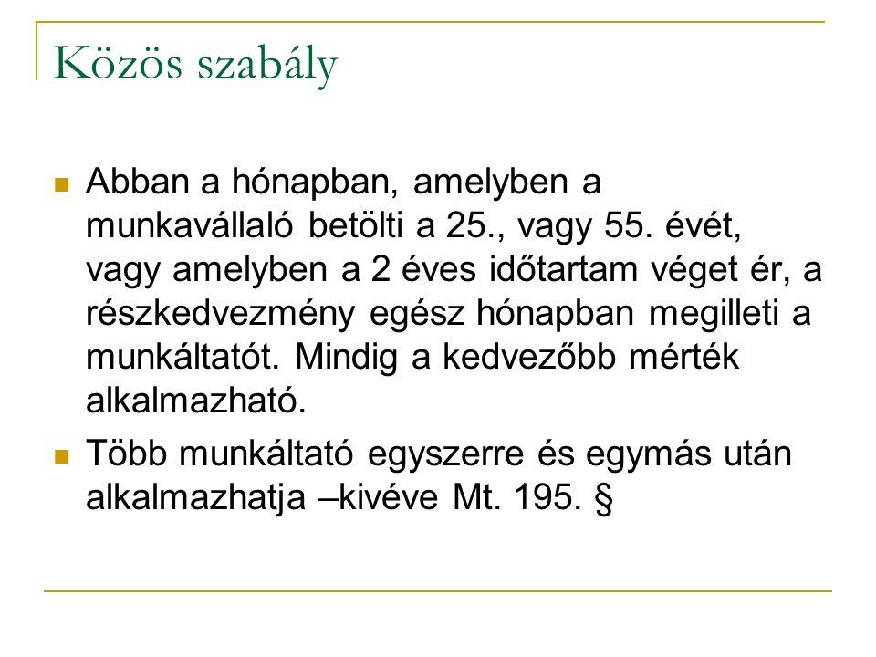 Példák Mv.Kezdete: 2010. 12. 01. 25 év betöltése: 2013.