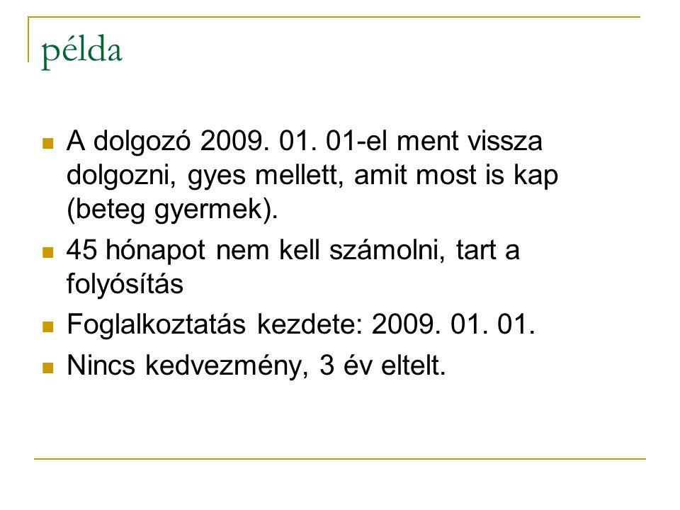 Foglalkoztatás kezdete 2012.09. 01-én belépett a dolgozó, aki 2011.