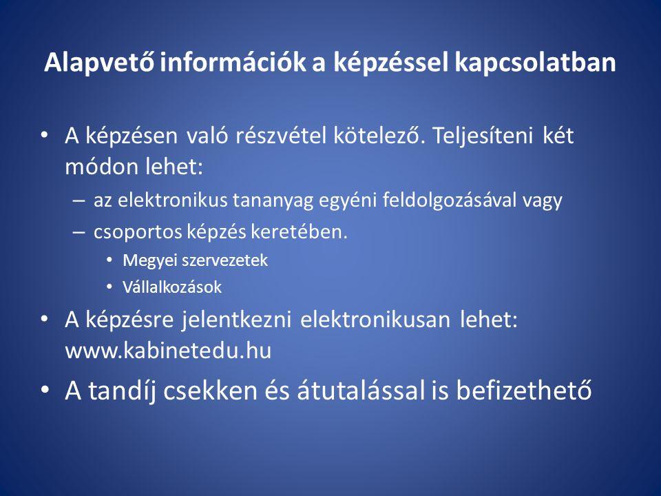 Alapvető információk a képzéssel kapcsolatban A képzésen való részvétel kötelező.