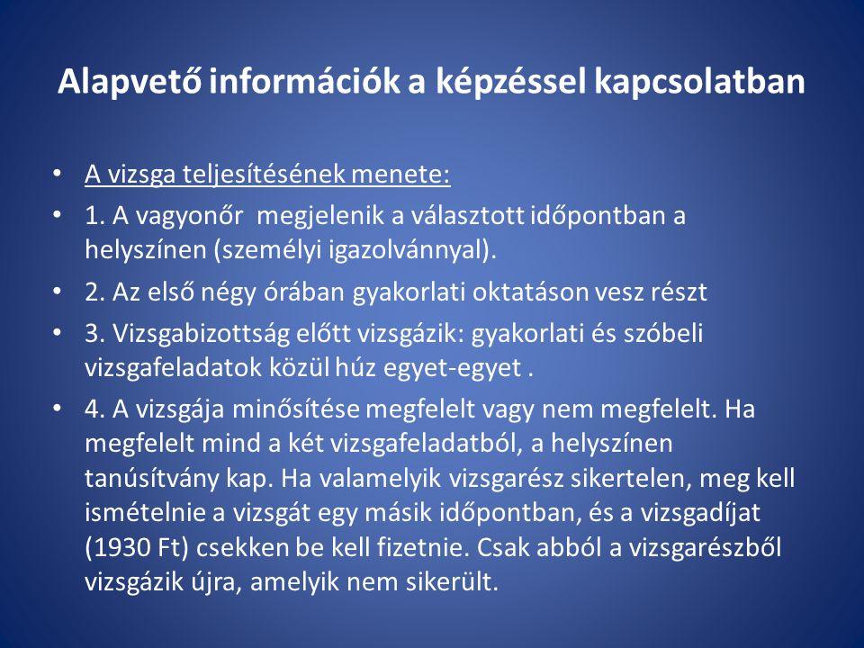 Alapvető információk a képzéssel kapcsolatban A vizsga teljesítésének menete: 1.