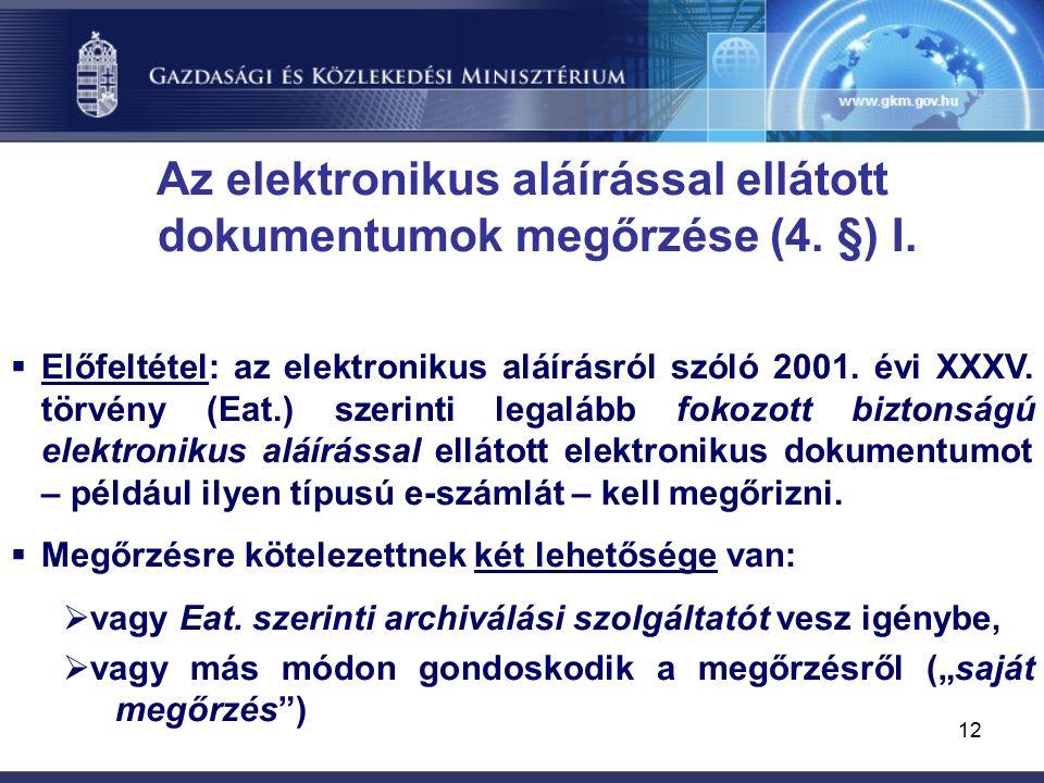 12 Az elektronikus aláírással ellátott dokumentumok megőrzése (4.