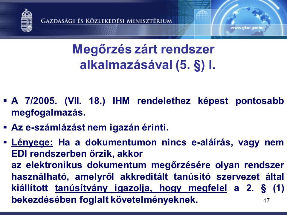 17 Megőrzés zárt rendszer alkalmazásával (5. §) I.