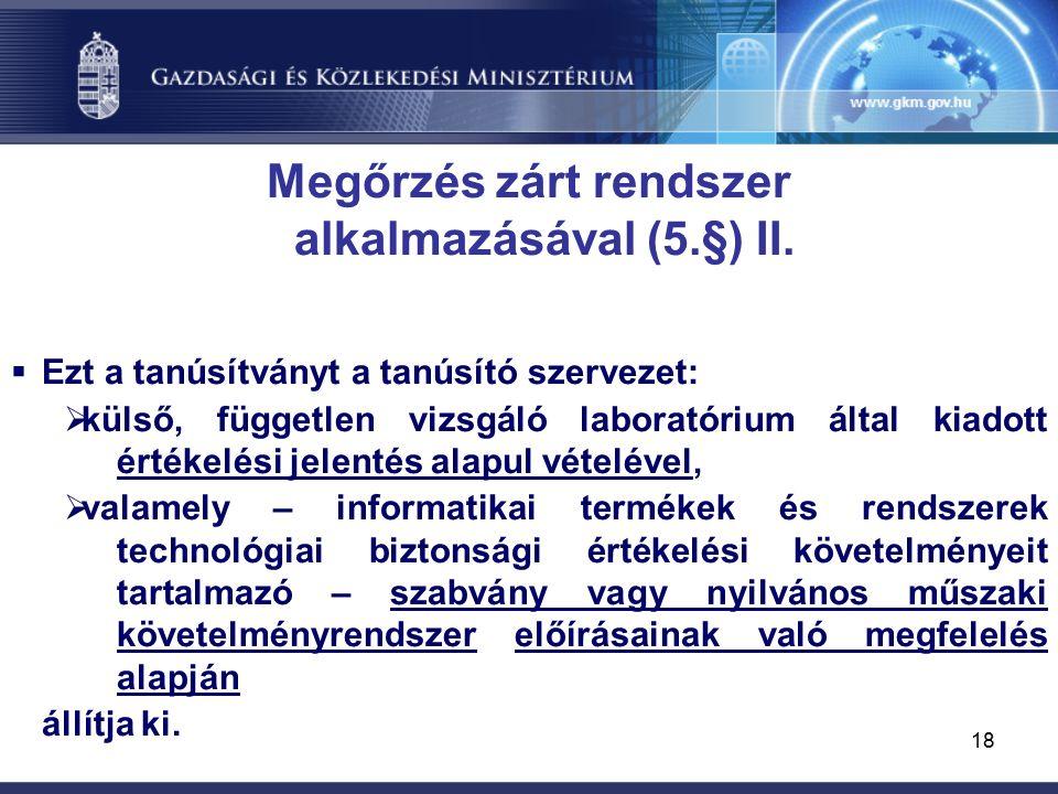 18 Megőrzés zárt rendszer alkalmazásával (5.§) II.