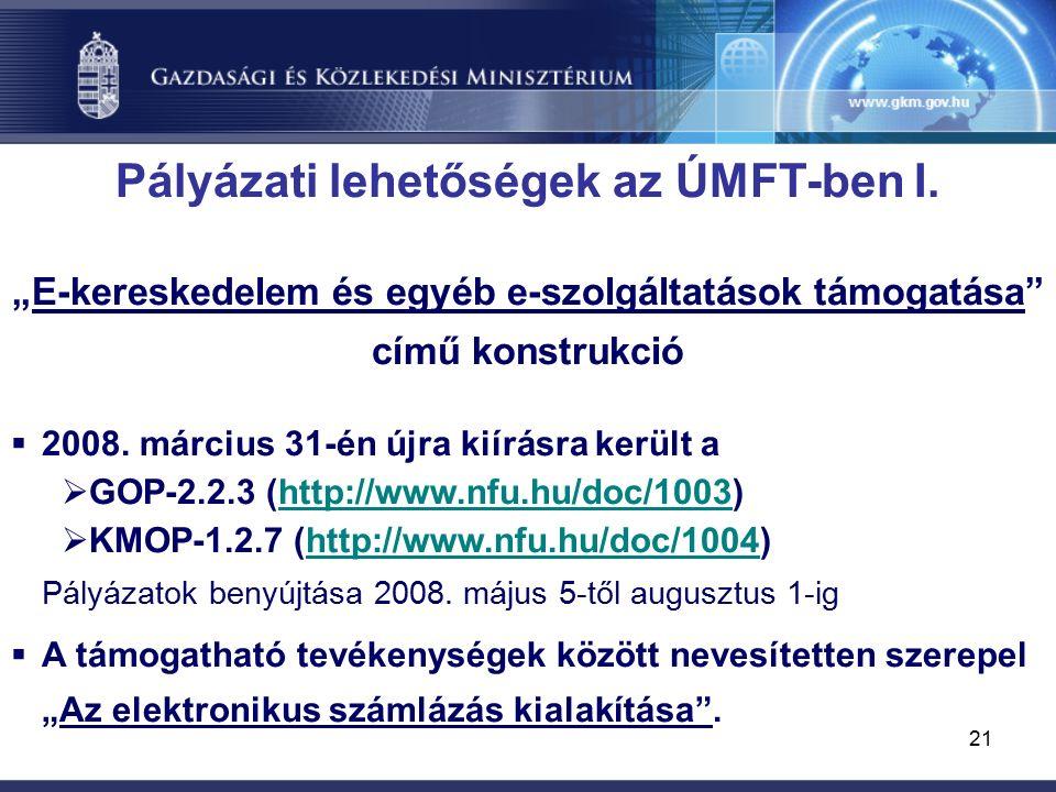 21 Pályázati lehetőségek az ÚMFT-ben I.