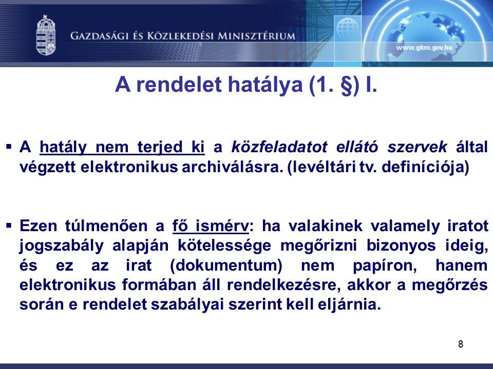 8 A rendelet hatálya (1. §) I.